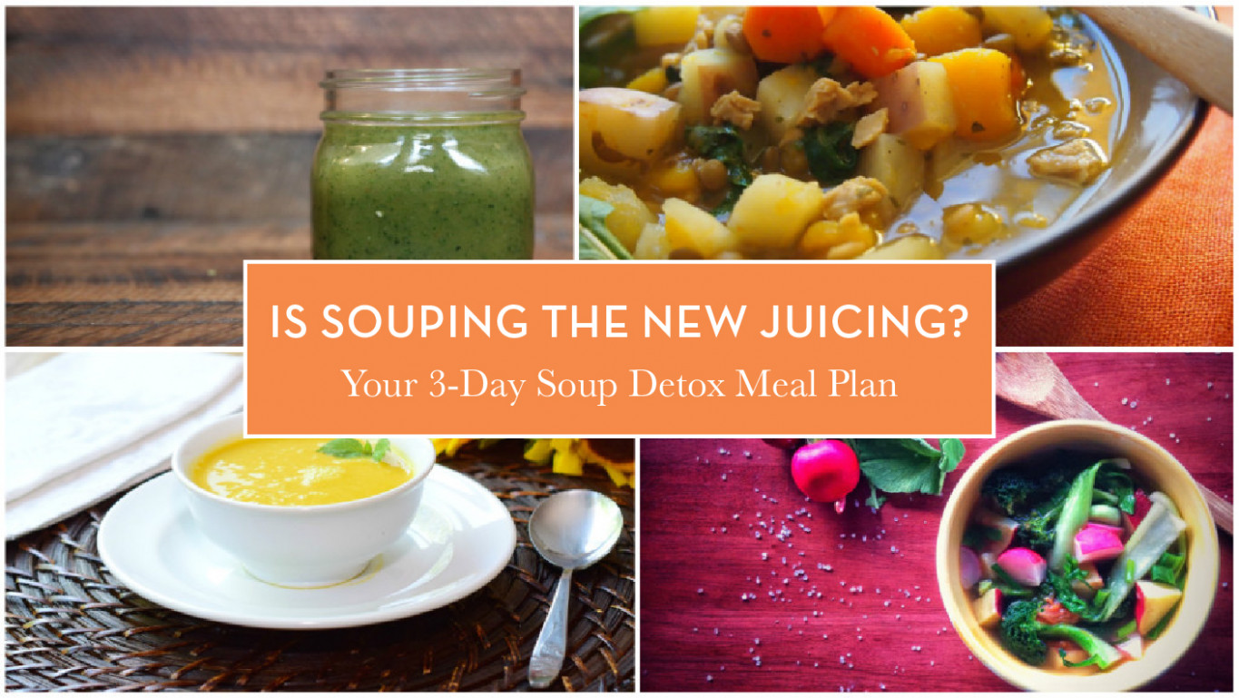 Is Souping the New Juicing? Your 3-Day Soup Detox Meal ..