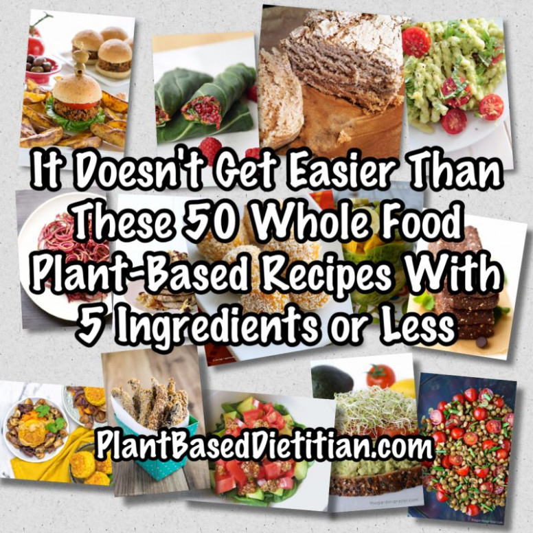 It Doesn't Get Easier Than These 50 Whole Food Plant Based ..