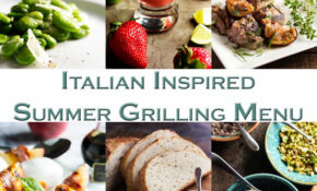 Italian Inspired Summer Grilling Menu - Just a Little Bit of ...