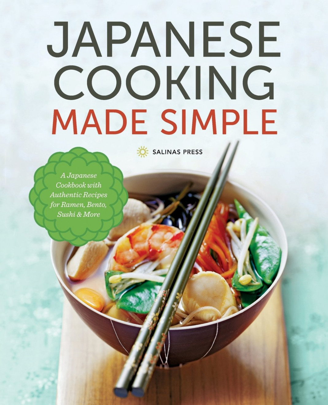Japanese Cooking Made Simple: A Japanese Cookbook with ..