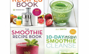 Juicing Recipes Book, 10 Day Green Smoothie Cleanse, Green ..