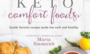 Keto Comfort Foods: Family Favorite Recipes Made Low-Carb ...