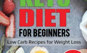 Keto Diet for Beginners: Low Carb Recipes for Weight Loss ...