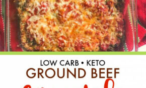 Keto Ground Beef Casserole – Easy Low Carb Comfort Food! – Recipes Ground Beef Casseroles Healthy