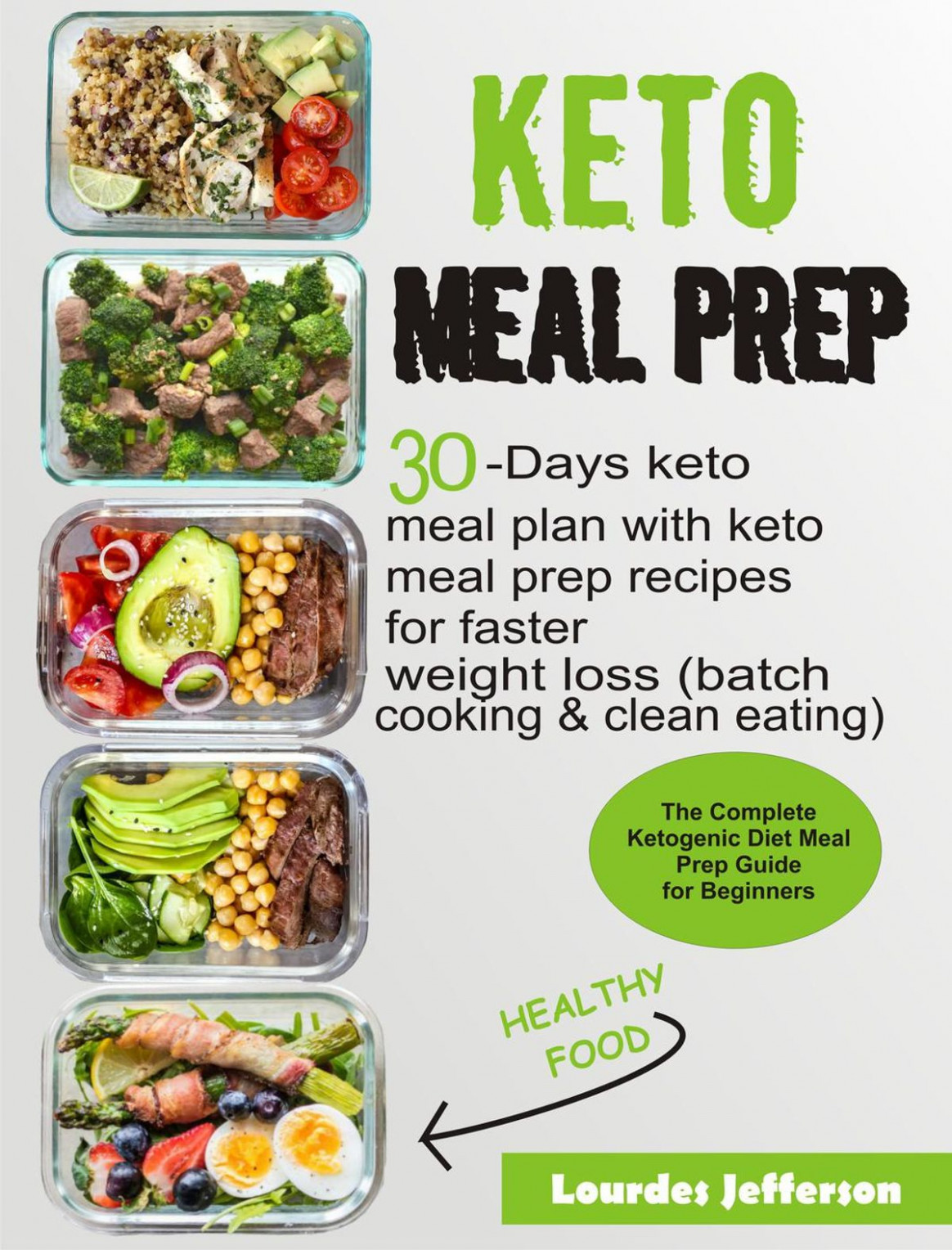 Keto Meal Prep Cookbook: The Complete Ketogenic Diet Meal Prep Guide For  Beginners: 14 Days Keto Meal Plan With Keto Meal Prep Recipes For Faster ..