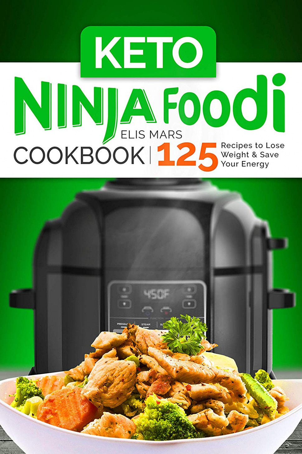 Keto Ninja Foodi Cookbook: 11 Recipes To Lose Weight And ..