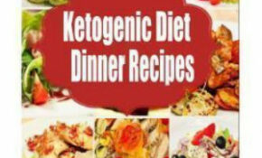 Ketogenic Diet Dinner Recipes: 125 Quick, Easy Low Carb ..