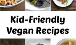 Kid Friendly Vegan Recipes – Foodie Blog – We Dig Food ..