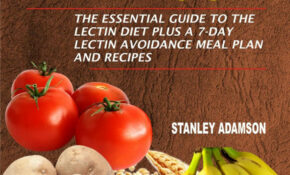 Lectin Free Handbook: The Essential Guide To The Lectin Diet Plus A 14 Day  Lectin Avoidance Meal Plan And Recipes Ebook By Stanley Adamson – Rakuten  ..