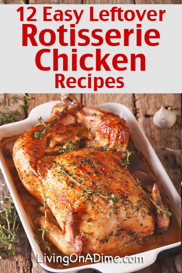 Leftover Rotisserie Chicken Recipes - 4 Meals From 1 Chicken! - recipes with rotisserie chicken