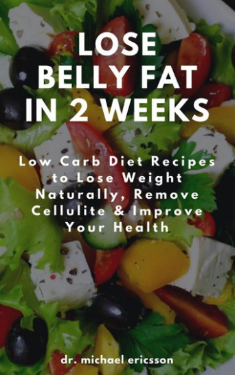 Lose Belly Fat in 2 Weeks: Low Carb Diet Recipes to Lose ..