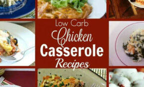 Low Carb Chicken Casserole Recipes | Low Carb Yum – Chicken Recipes Low Carb