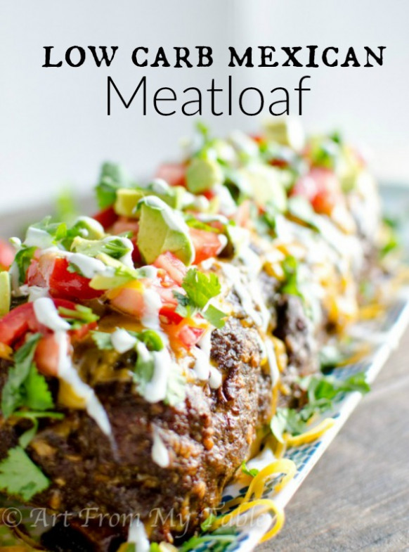 Low Carb Mexican Meatloaf no sugar | Art From My Table - no carb recipes dinner