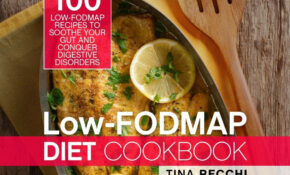 Low FODMAP Diet Cookbook: Top 14 Low FODMAP Recipes To ..