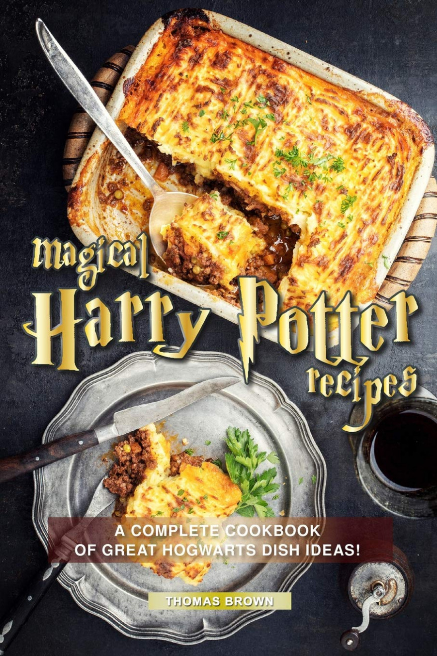 Magical Harry Potter Recipes: A Complete Cookbook of Great ..