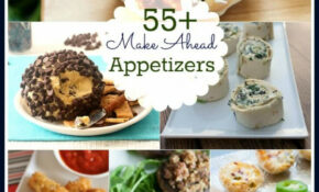 Make Ahead Appetizers Roundup – Make Ahead Dinner Recipes For Company