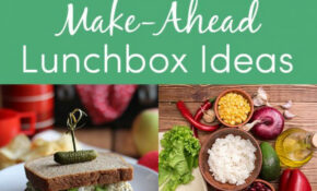 Make Ahead Lunches That You Can Pack The Night Before Or ..
