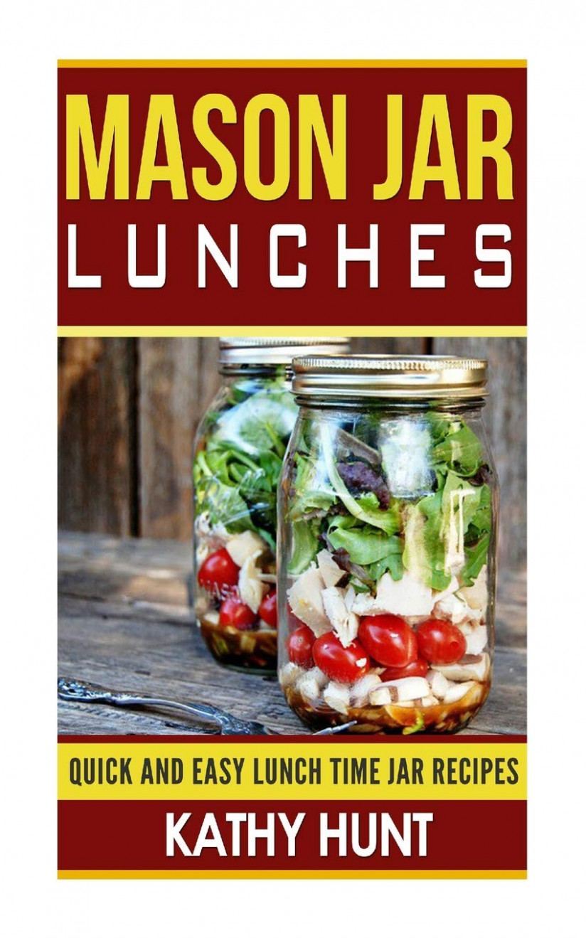 Mason Jar Lunches: Quick and Easy Lunch Time Jar Recipes ..