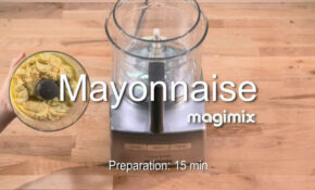 Mayonnaise – Recipe Food Processor Magimix EN – Recipes Using Food Processor
