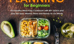 Meal Planning For Beginners: The Healthy Meal Prep Cookbook ..