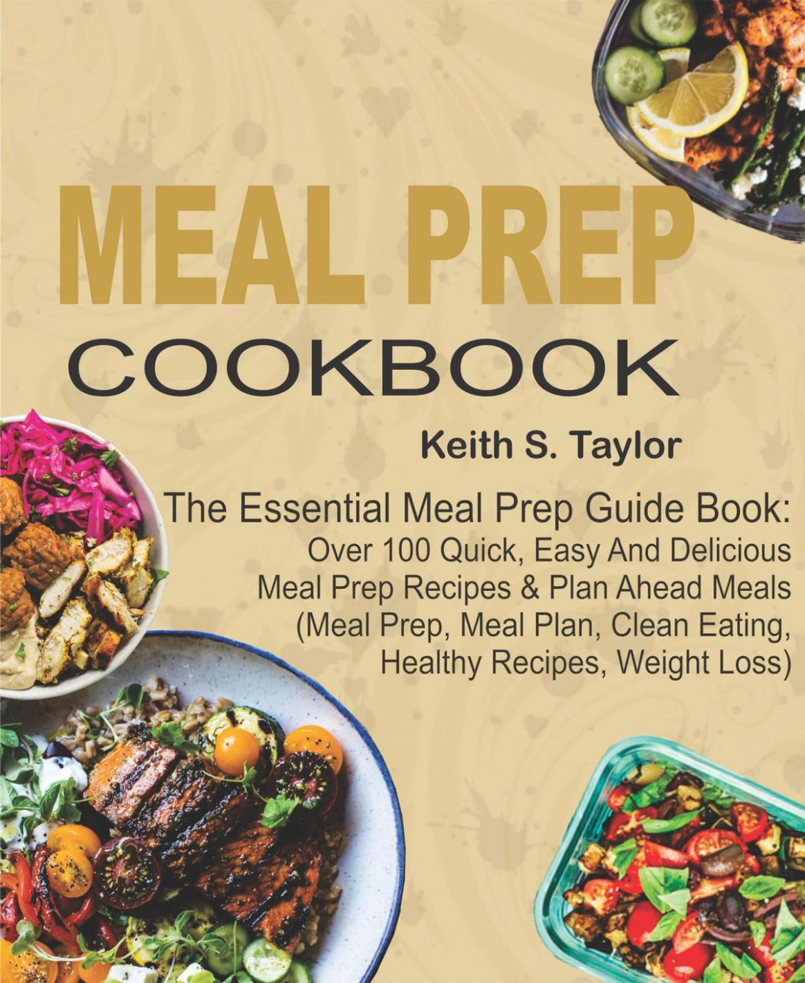 Meal Prep Cookbook: The Essential Meal Prep Guide Book: Over 12 Quick,  Easy And Delicious Meal Prep Recipes & Plan Ahead Meals (Meal Prep, Meal  Plan, ..