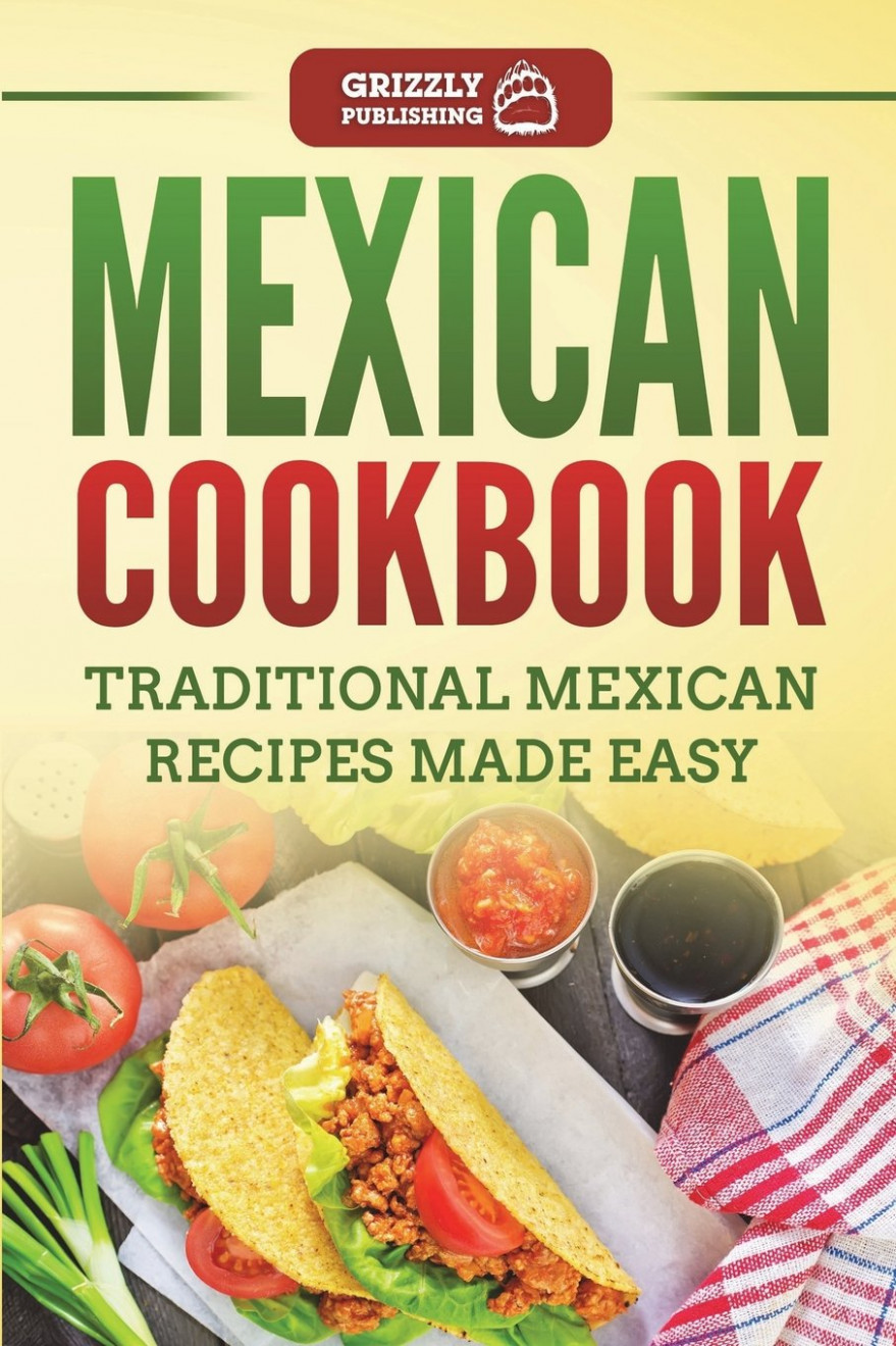 Mexican Cookbook: Traditional Mexican Recipes Made Easy ..