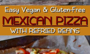 Mexican Pizza Recipe – Recipe Vegetarian Refried Beans