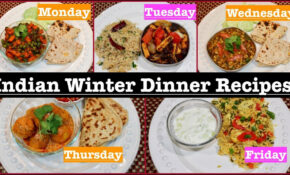 Monday To Friday Winter Indian Dinner Recipes | Winter Dinner Ideas |  Simple Living Wise Thinking – Indian Recipes Dinner