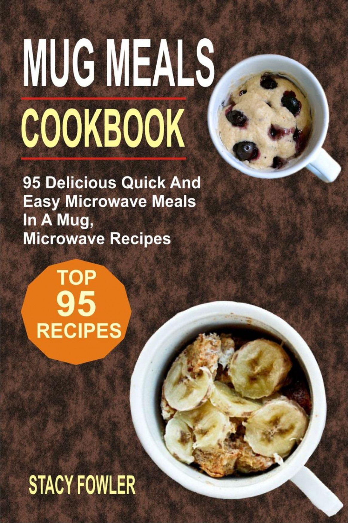 Mug Meals Cookbook: 12 Delicious Quick And Easy Microwave Meals In A Mug,  Microwave Recipes ebook by Stacy Fowler - Rakuten Kobo - this morning recipes john torode chicken