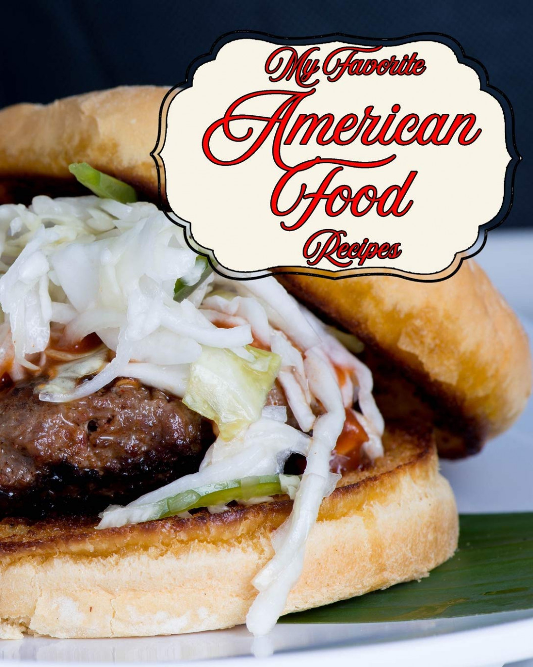 My Favorite American Food Recipes: My Collection of Good Old ..