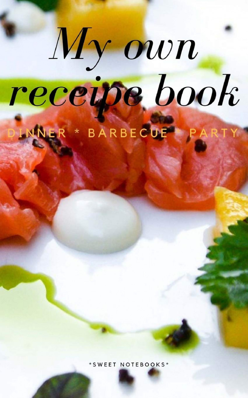 My Own Receipe Book Dinner Barbecue Party: Notebook for ..