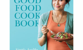 Nadia Lim's Good Food Cookbook By Nadia Lim – Chicken Recipes Nadia Lim