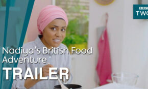 Nadiya Hussain's New Cooking Show: Watch BBC Trailer | HELLO! – Recipes Nadiya's British Food Adventure