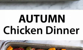One Pan Autumn Chicken Dinner – One Of My Favorite Fall ..