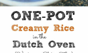 One Pot Creamy Rice Recipe For The Dutch Oven (Vegetarian, GF) – One Pot Rice Recipes Vegetarian