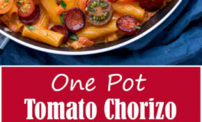 One Pot Creamy Tomato And Chorizo Rigatoni – Nicky's Kitchen ..