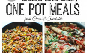 One Pot Meals – Clean And Scentsible – Dinner Recipes One Pot