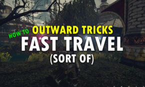 Outward Tips: How To Fast Travel – Food Recipes Outward