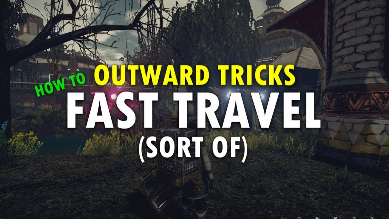 Outward Tips: How To Fast Travel - Food Recipes Outward