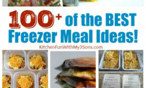 Over 100 Of The BEST Freezer Meals! – Kitchen Fun With My ..