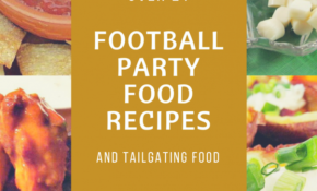 Over 21 Of The Best Football Party Food Recipes – My Turn ..