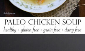 Paleo Chicken Soup – A Healthy Life For Me – Chicken Recipes Gluten And Dairy Free