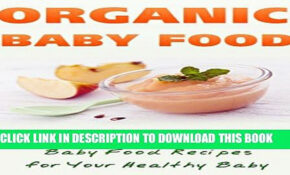 [PDF] Organic Baby Food: Make Natural Organic Baby Food Recipes For Your  Healthy Baby Full Colection – Organic Baby Food Recipes