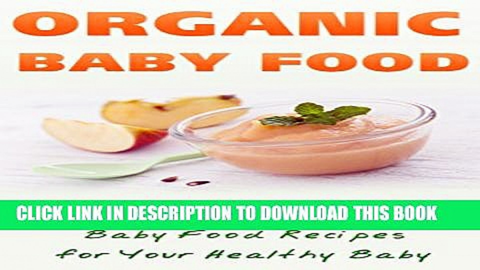 [PDF] Organic Baby Food: Make Natural Organic Baby Food Recipes For Your  Healthy Baby Full Colection - organic baby food recipes