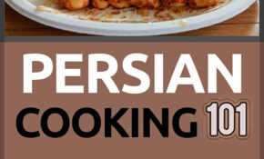 Persian Cooking: For Beginners – Persian Basic Recipes ..