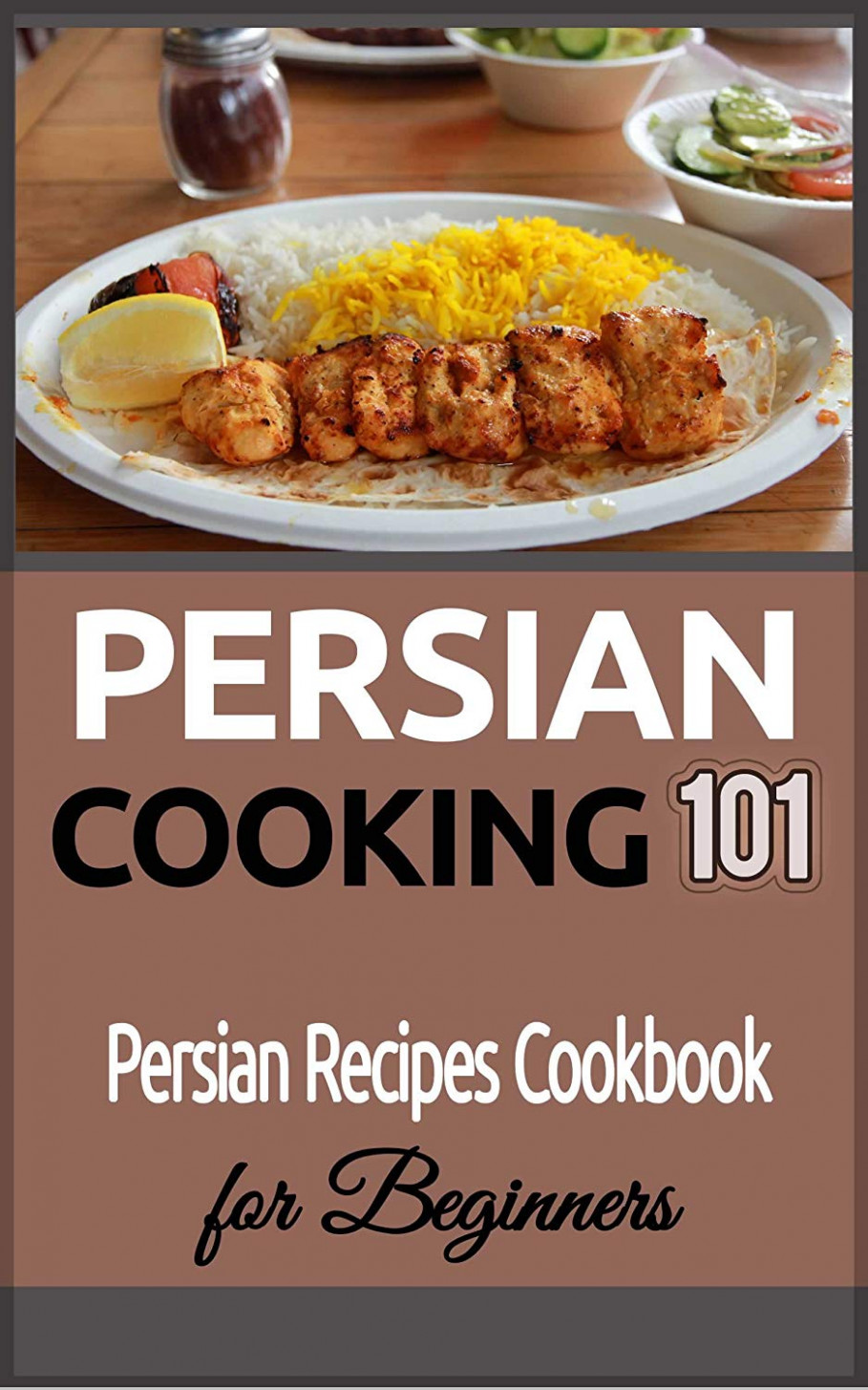 Persian Cooking: for beginners - Persian Basic Recipes ..