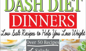 Pin By Crystal Naki On DASH Diet In 11 | Low Salt Recipes ..