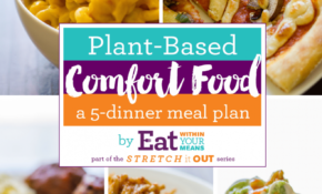 Plant Based Comfort Food: A 12 Dinner Meal Plan | Pass The Plants – Plant Based Recipes Dinner