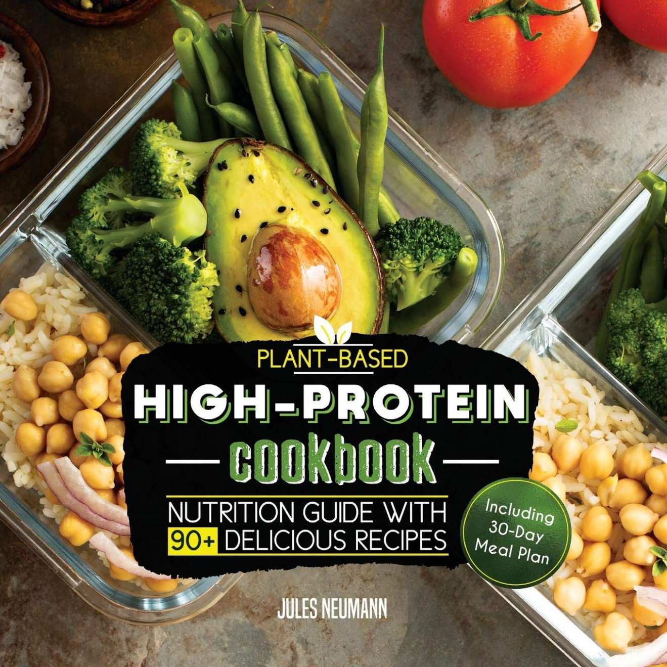 Plant-Based High-Protein Cookbook: Nutrition Guide With 14+ ..