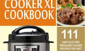 Power Pressure Cooker XL Cookbook: 111 Easy Electric ..